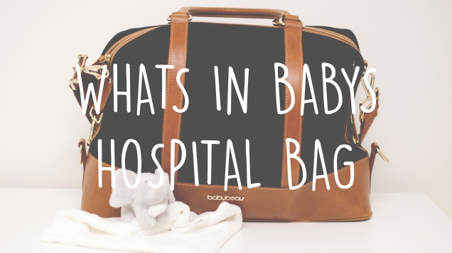 WHATS IN BABYS HOSPITAL BAG POST.jpg
